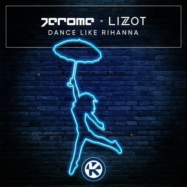 COVER Jerome x LIZOT   Dance Like Rihanna